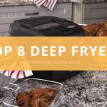 Top 8 Deep Fryers