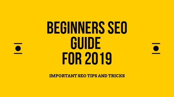 Beginners seo guide for 2019
