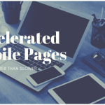 Accelerated Mobile Pages -Faster is Better Than Slower