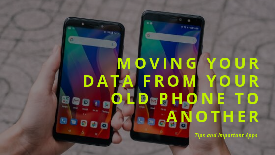 Moving your data from your old phone to another